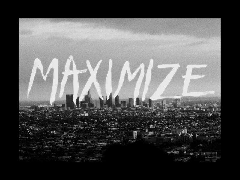 MAXIMIZE Title Design