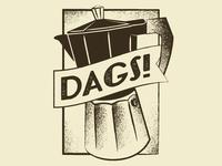 Dags! Espresso Shirt Design