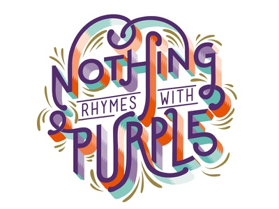 Nothing Rhymes With Purple typographic illustratedtype type handlettering typography lettering