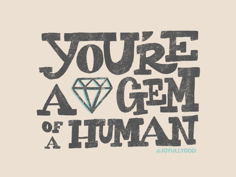 You're a gem of a human gem lettering handlettering