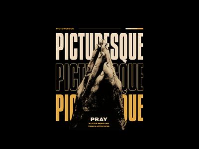 Picturesque - Pray modern street style adobe fashion apparel merchandise band merch merch design graphic design design art
