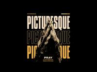 Picturesque - Pray
