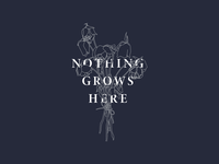 Calling All Captains - Nothing Grows Here