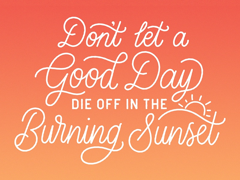 Burning Sunset poetry sunset vector typography hand lettering lettering