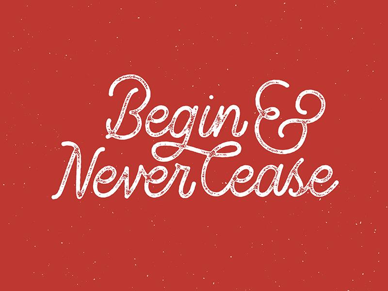 Begin & Never Cease music christmas hand lettering monoline vector lettering