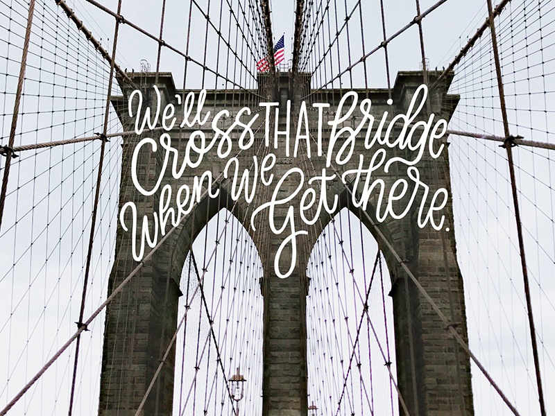 Cross That Bridge calligraphy ipad lettering procreate hand lettering new york brooklyn goodtype cursive lettering