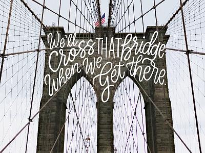 Cross That Bridge calligraphy ipad lettering procreate hand lettering new york brooklyn goodtype cursive lettering