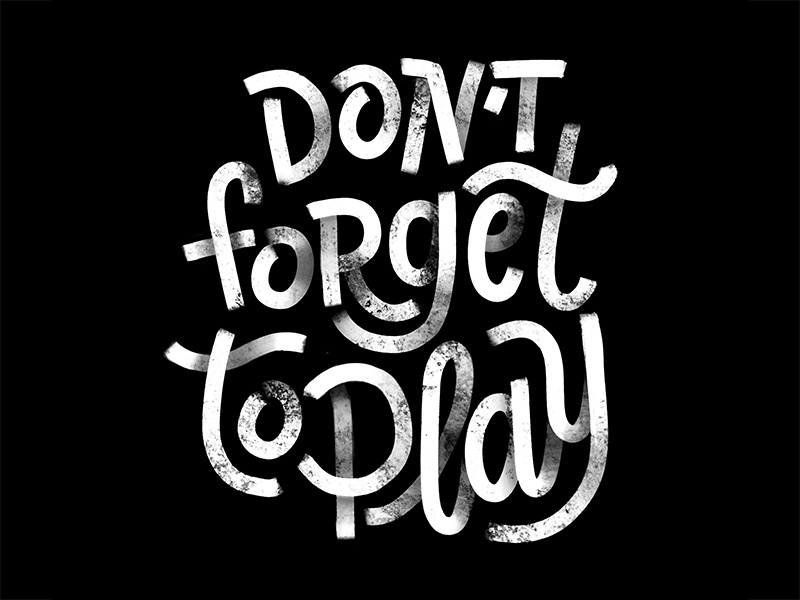 Don't Forget To Play hand done lettering monoline script play procreate ipad pro lettering ipad lettering