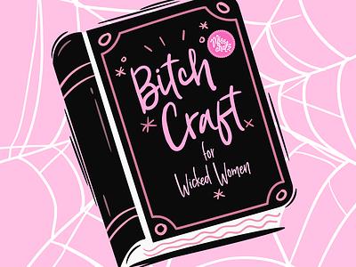 Bitch-Craft crime murder horror halloween women wicked read book pink witchcraft craft bitch typography sexy cute design sketch lady freelance illustration