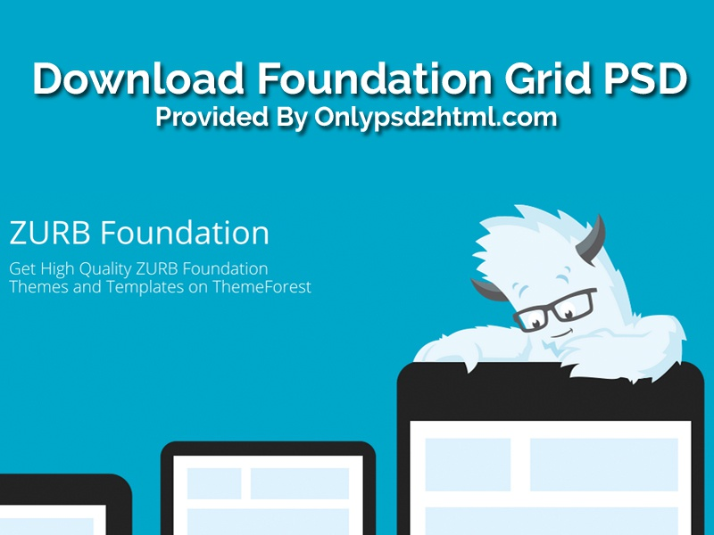 Download Foundation 6 Grid Psd By Only Psd 2 Html Psd To Html5
