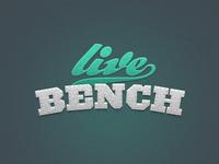Live Bench