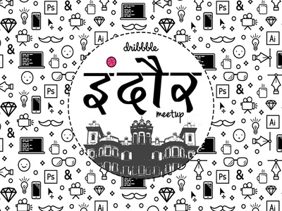 Indore Dribbble Meetup