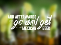 Get a cold Mexian beer