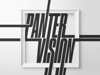 Panter Vision Frame Typography Art Typo Typeface Manipulation art poster art poster a day poster frame modern font condensed font condensed type typography art typographic typogaphy typography typo typeface design panter branding panter vision
