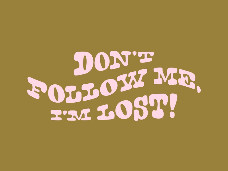 Lost! bumper sticker quote follow lost wavy hand done type typography