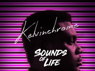 "Kelvinchrome debut music album ""Sounds of Life"" Album Art"