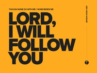 Lord, I Will Follow You
