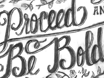 Proceed And Be Bold typography hand lettering