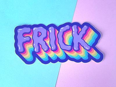 Frick funny frick rainbow cute typography stickermule sticker design sticker illustration design