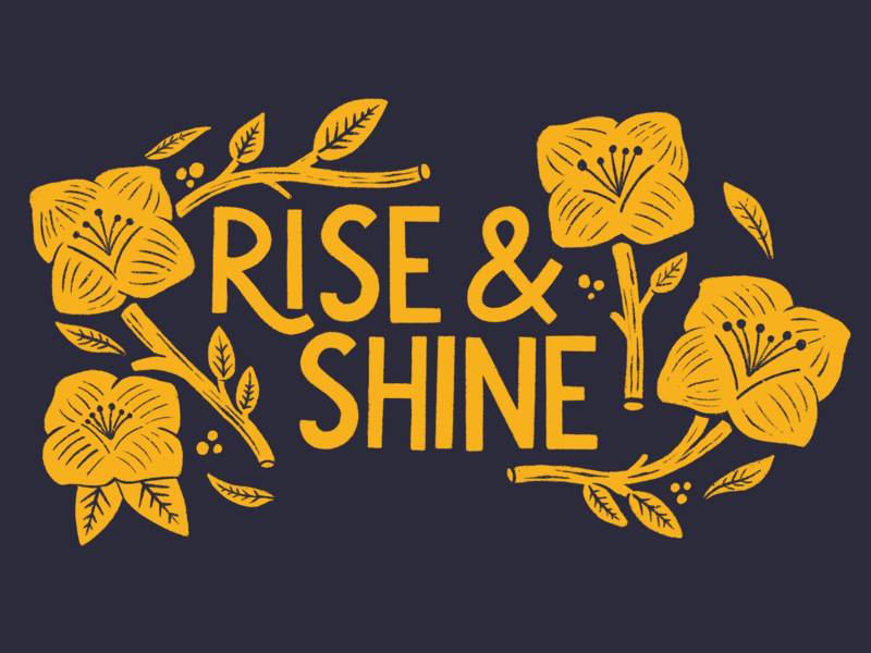 Rise And Shine quote hand lettering yellow sun shine flowers lettering