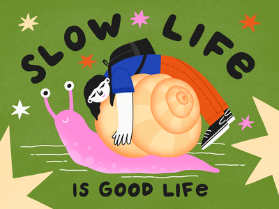 Slow Life is Good Life snail slow down people people illustration limited colour palette limited palette flat illustration procreate illustration