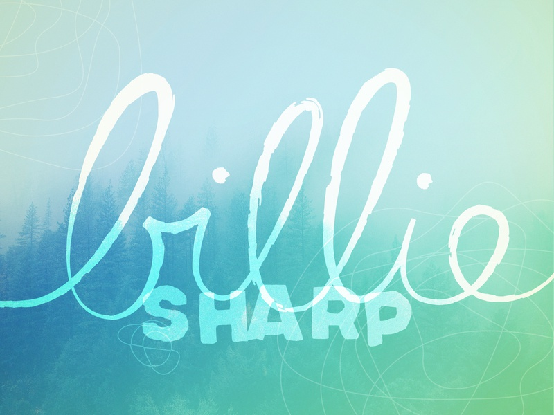 Billie Sharp outdoorsy gender-neutral overlay script name organic gradient green forest california west coast hand drawn typography design typography handlettering
