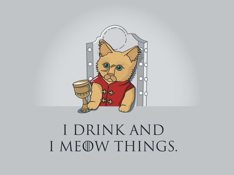 Game of Thrones (GOT) example #495: I Drink And Meow Things – Game of Thrones Cat