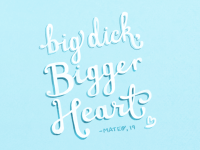 big dick, bigger heart