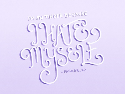 I'm on tinder because I hate myself hand lettered typography tinderisms lettering illustration