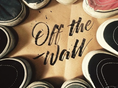 Off the wall. skateboarding offthewall handmade calligraphy lettering skate vans