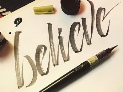 Believe calligraphy type handmade typography lettering brushpen brush