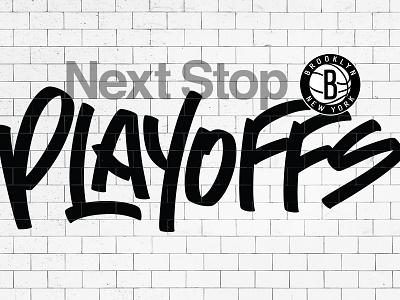 Next Stop: Playoffs typography branding design graffiti brooklyn brooklyn nets basketball