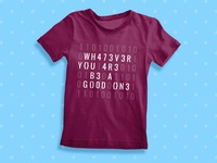 """Whatever you are - Be a Good One"" - Abe Lincoln t-shirt quote"