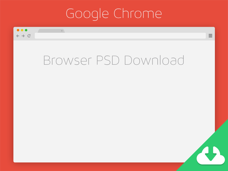 chrome browser psd download by seth coelen dribbble dribbble