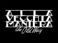 ALLA VECCHIA MANIERA (The Old Way)