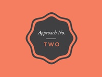 Approach No. Two