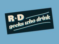 R&D Geeks who drink