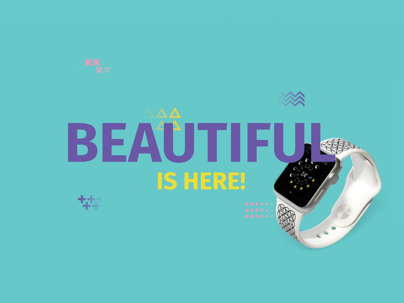 Beautiful Is Here! beautiful advertisement design product band watch graphic design branding slider banner web website pattern geometric shapes