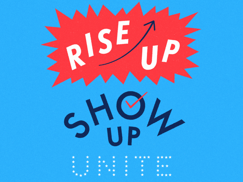 Rise Up. Show Up. Unite! rise up 2020 election election usa joe biden biden riseupshowupunite