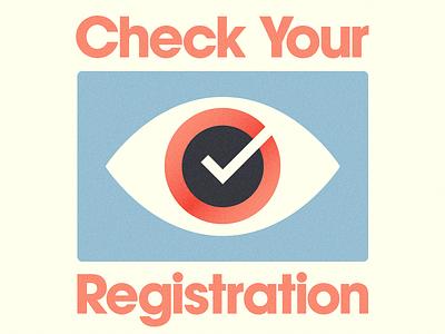 Check Your Registration illustration eyecon avant garde typography check eye usa democracy register election vote national voter registration day