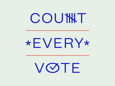 Count Every Vote president sans serif 2020 election democracy democratic process vote voting 2020 election count