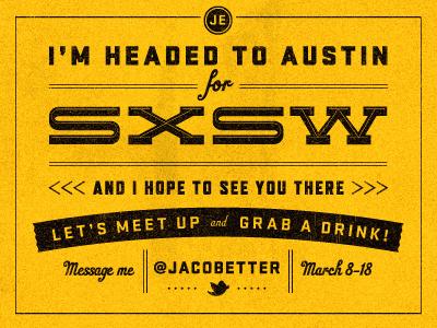 SXSW 2012 sxsw austin meetup 2012 texas yellow texture typography invite jacob etter