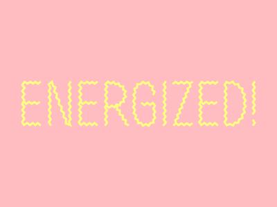 Energized!