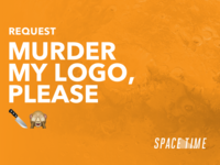 Request: Murder My Logo, Please