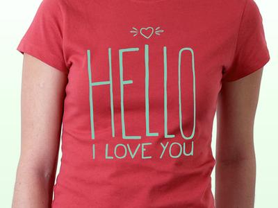 Hello, I Love You Shirt