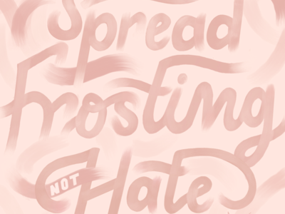Spread Frosting Not Hate