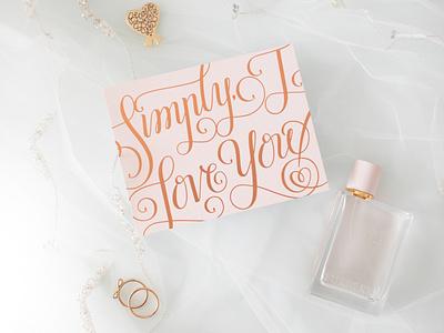 """""""Simply, I Love You"""" lettered card lovely print design foil stamped stationery designer stationery design lettering designer lettering artist lettering design lettering"""