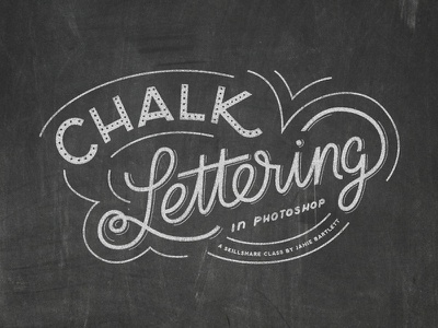 Chalk Lettering hand lettering typography texture photoshop skillshare class lettering chalk