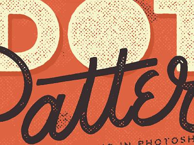 Dot Pattern Texture hand lettering typography photoshop skillshare texture