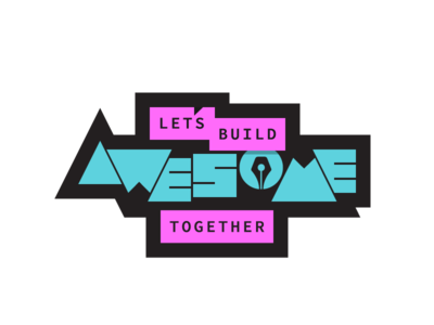 Let's Build Awesome Together